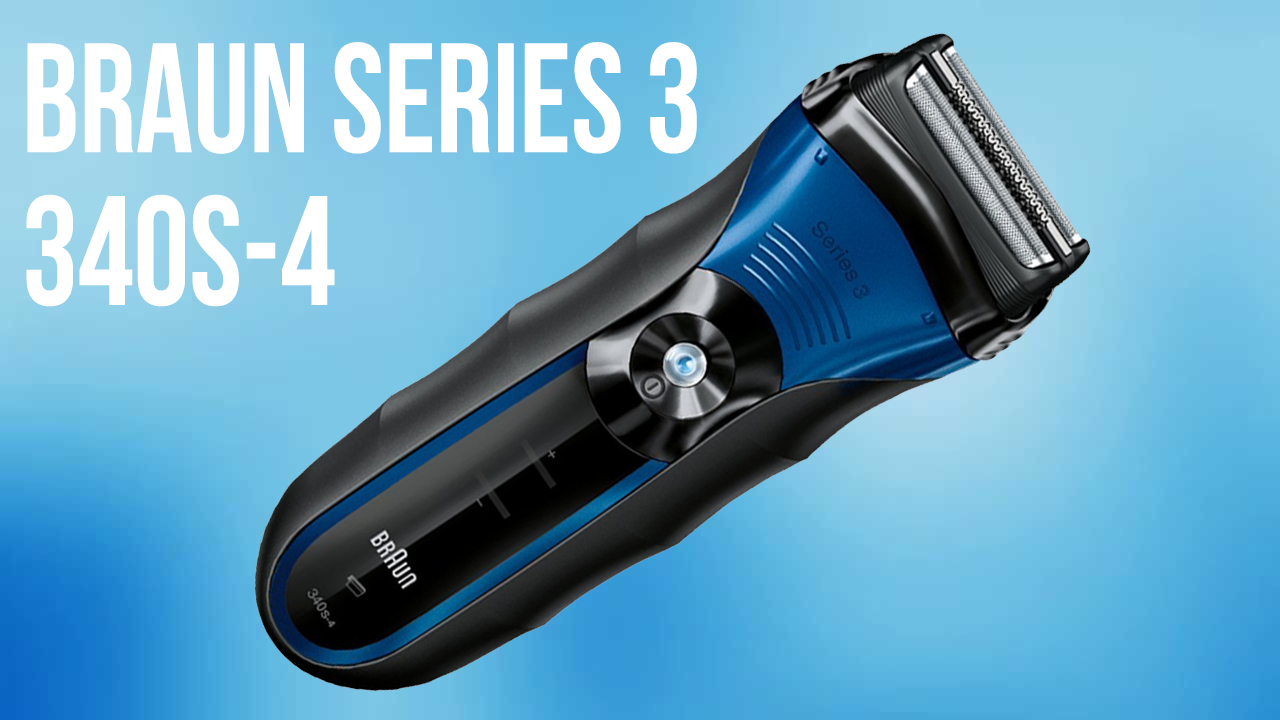 The Braun Series 3 340s-4 Review: Versatility at an Affordable Price