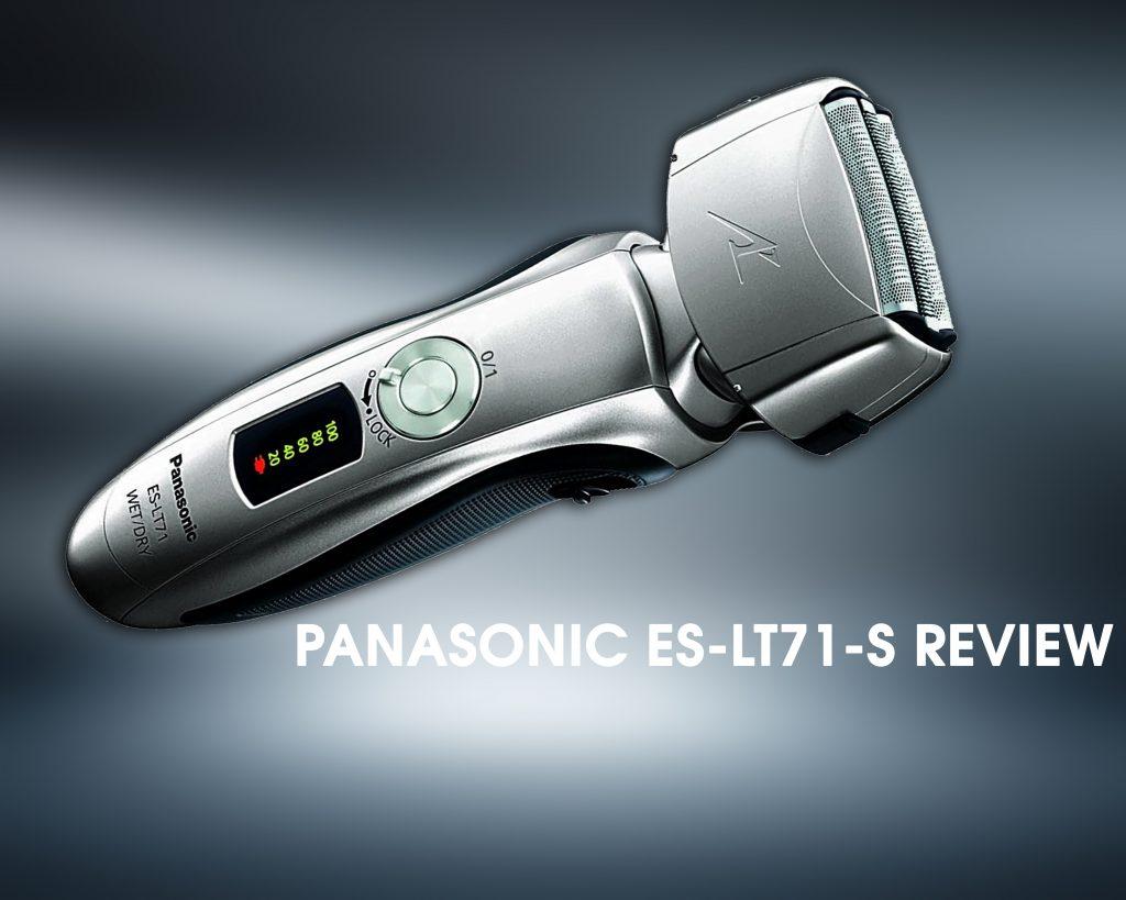 Panasonic ES-LT71-S review