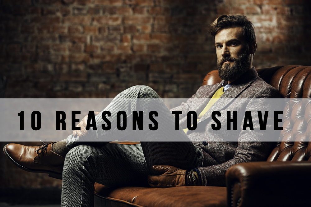 Reasons to shave your beard
