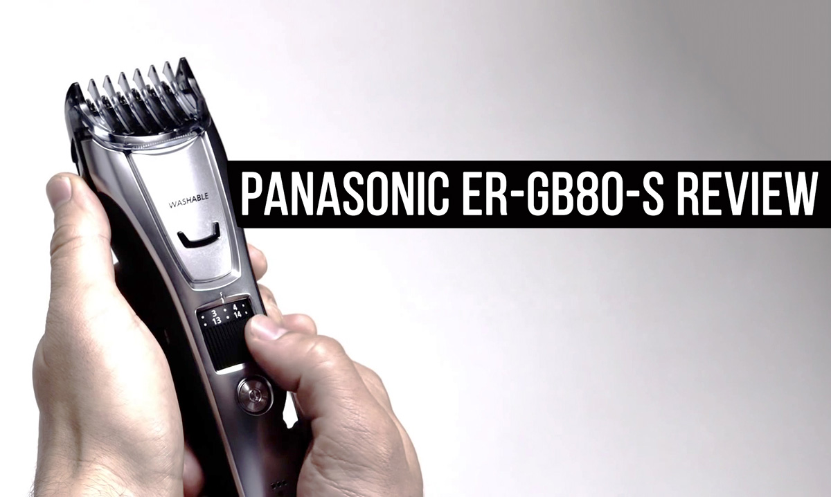 Panasonic ER-GB80-S Review