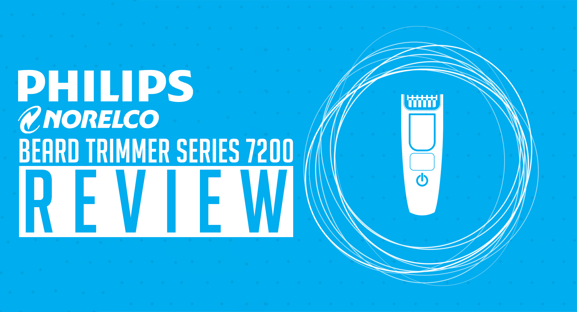 Philips Norelco Beard Trimmer Series 7200 Review