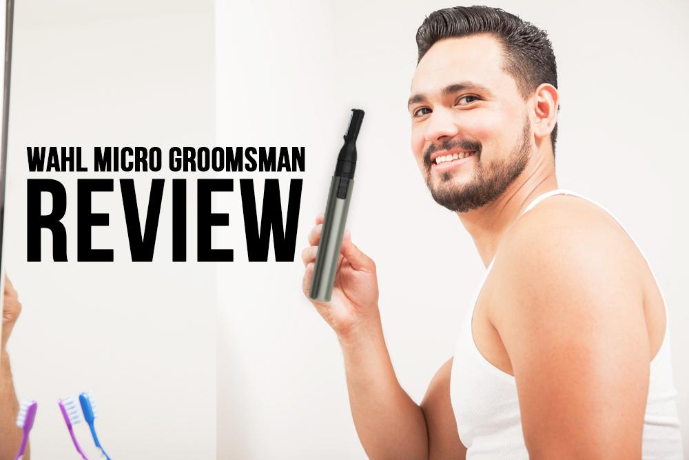 Wahl micro groomsman review