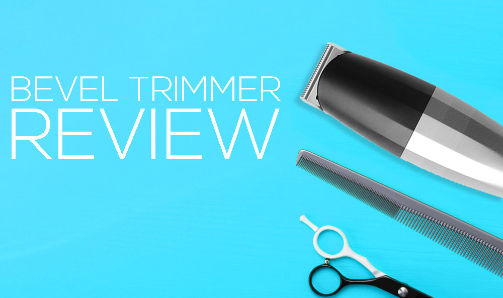 The Bevel Trimmer Review – Is It the Ultimate Statement in Trimming?