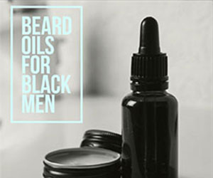 Best Beard Oils For Black Men 2019: Tame Your Beard With These 10