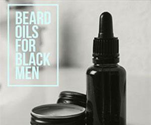 Best Beard Oils For Black Men 2019: Tame Your Beard With