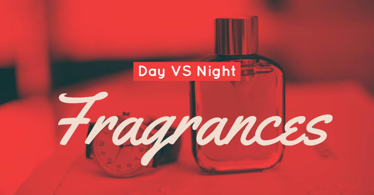Day VS Night Fragrances