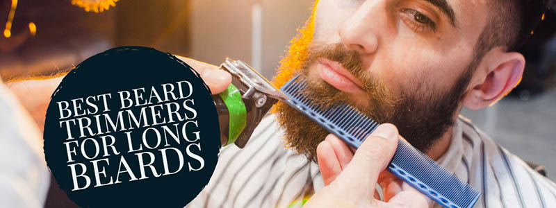 Beard Trimmer For Longer Beards