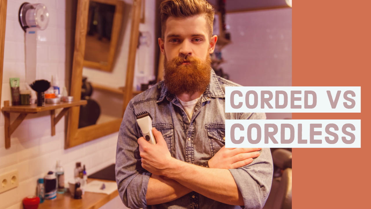 Corded vs Cordless Beard Trimmer