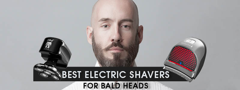 Best Electric Shavers For Bald Heads