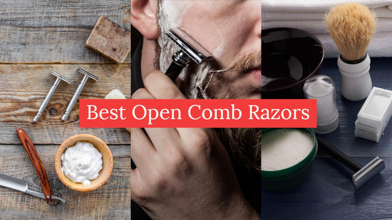 Best Open Comb Razors