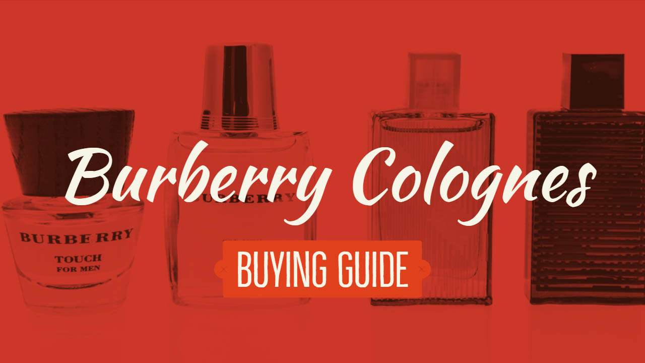 Burberry Colognes Buying Guide