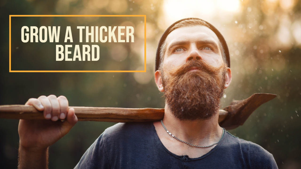 Grow a Thicker Beard