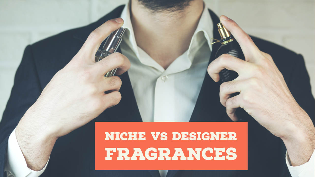 Niche vs Designer Fragrances