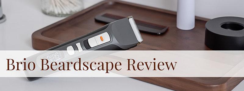 Brio Beardscape Review