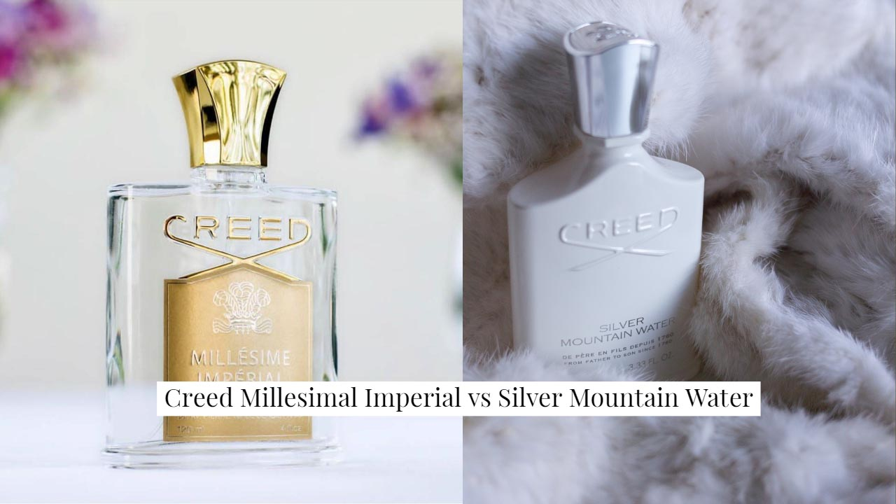 Creed Millesimal Imperial vs Silver Mountain Water