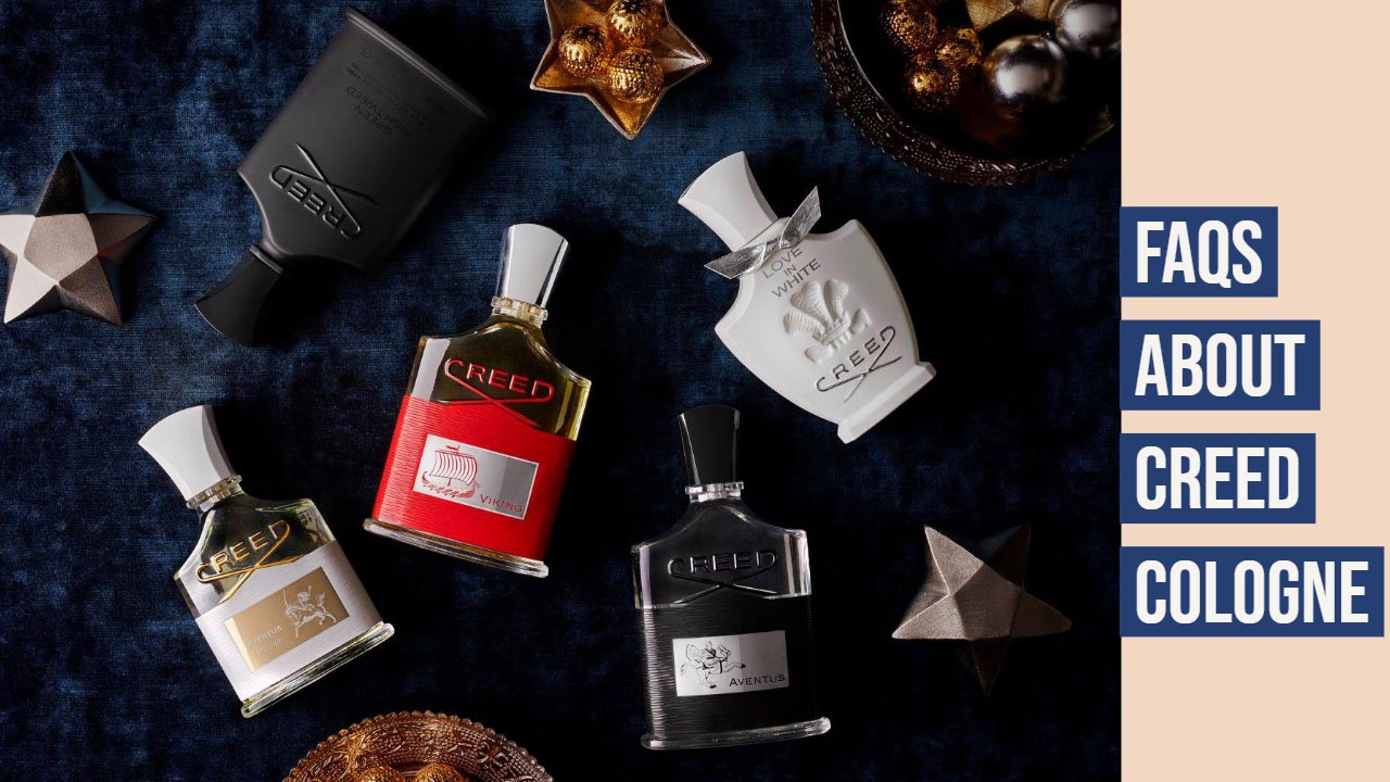 FAQs About Creed Cologne