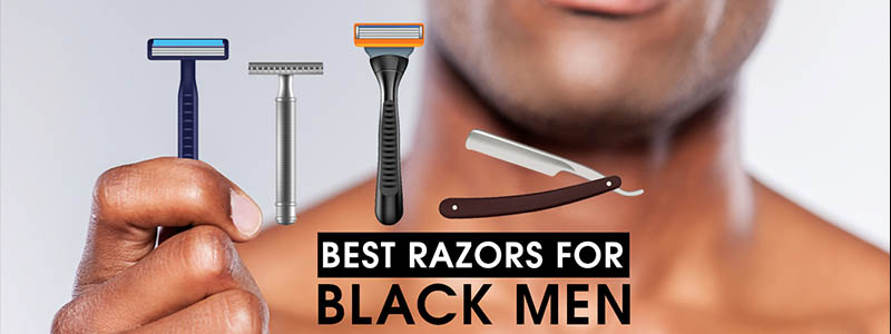 Best Razors For Black Men