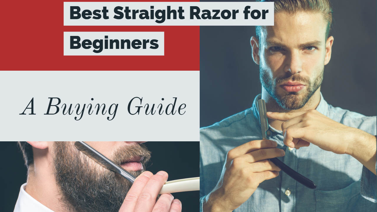 Best Straight Razor for Beginners Buying Guide