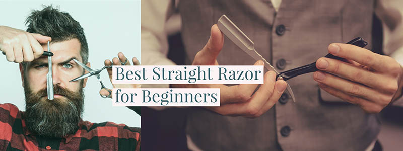 Best Straight Razors for Beginners