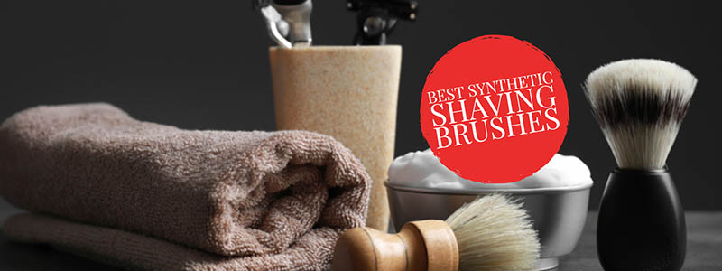 Best Synthetic Shaving Brushes