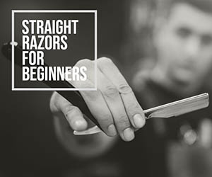 Straight Razors for Beginners 2019