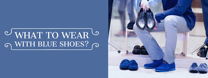 What to Wear With Blue Shoes Mens