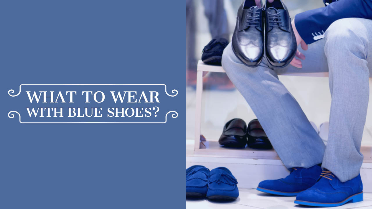 What to Wear With Blue Shoes