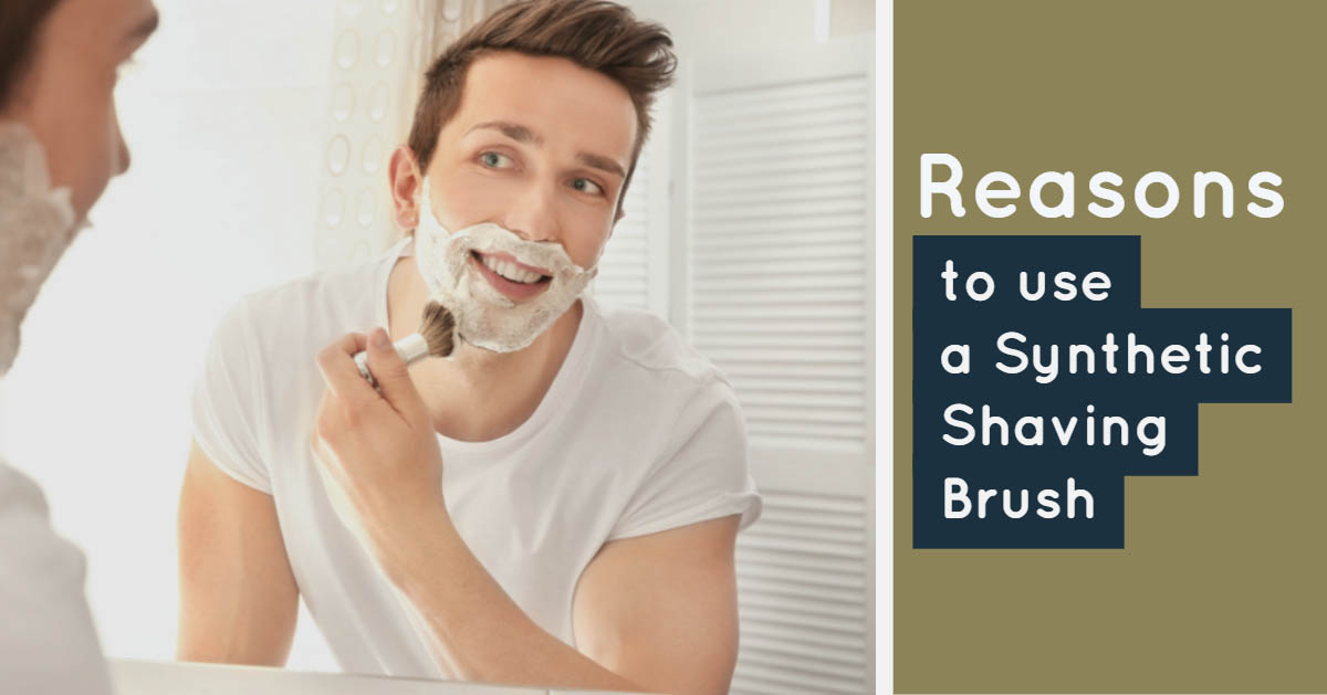 reasons to use a synthetic shaving brush