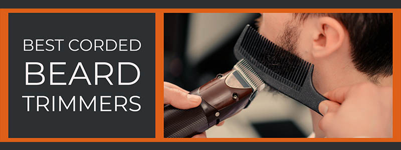 Best Corded Beard Trimmers