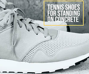 Tennis Shoes For Standing On Concrete
