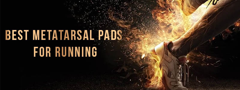 Best Metatarsal Pads for Running