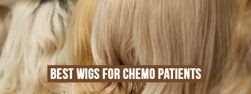 Best Wigs For Chemo Patients