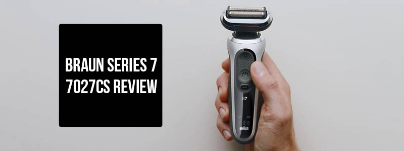 Braun Series 7 7027cs Review