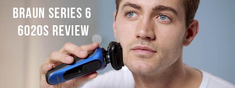 Braun Series 6 6020s review